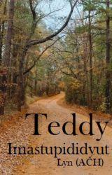 Teddy by imastupididyut
