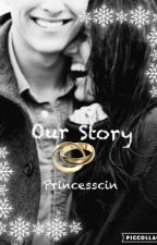 Our Story by Princesscin