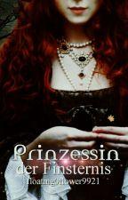 Prinzessin der Finsternis (Band 2) by floating0flower9921
