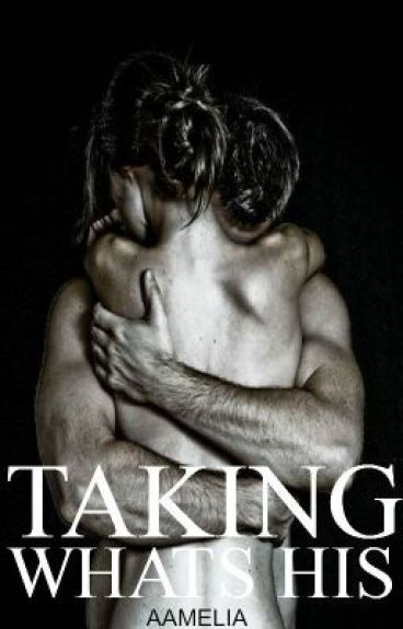 Taking Whats His