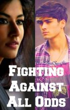 Fighting Against All Odds (A Zayn Malik Fanfiction) [ON HOLD] by The22ndSwiftie