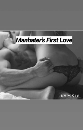 Man Hater's First Love