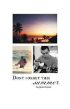 Don't forget this Summer  by heyniallerhoran