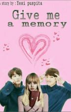 Give Me A Memory - (Vkook, Bts)  by yesipuspita