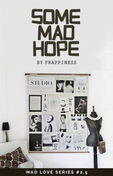Some Mad Hope (ML, #4.5) by frappiness