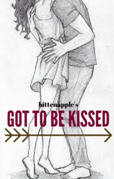 Got To Be Kissed by bittenapple