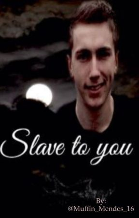 Slave to you [A Miniminter fanfic] by Muffin_Mendes_16