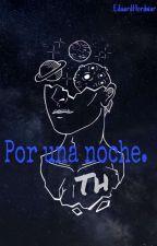 Por Una Noche [Terminada] by TheHordwar