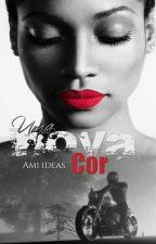 Uma Nova Cor [DEGUSTAÇÃO] by Ami_ideas