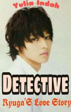 Detective Ryuga's love Story [ENDING] by YuliaAdhityaliti