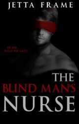 The Blind Man's Nurse by JettaFrame