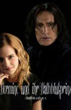 Hermine und ihr Halbblutprinz by Halfblood1401