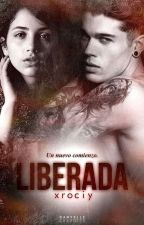 Liberada © [EDITANDO] by xrociy
