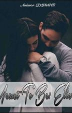 Meant To Be: Eliera (Mueble Series #2) by didyouknowhername