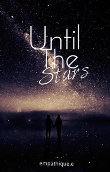 Until The Stars