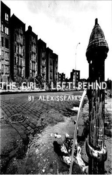 The girl I left behind(RESTRICTED) by AlexisSparks