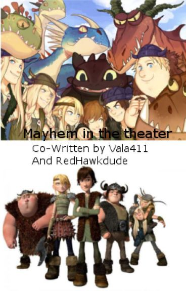 Mayhem in the theather (HTTYD fanfic)
