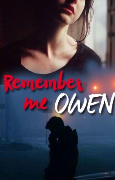 Remember me Owen