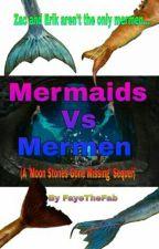 Mermaids Vs Mermen (A 'Moon Stones Gone Missing' Sequel) by FayeTheFab