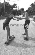 Promise Me || UNDER EDITING by sydasf