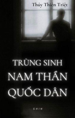 Đọc truyện 《Trọng Sinh Nam Thần Quốc Dân》[EDIT] - Thủy Thiên Triệt