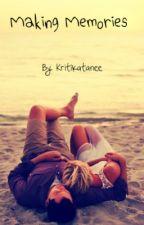 Making memories by kritikatanee