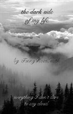 The Dark Side Of My Life by TennyRoseSmith