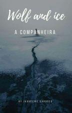 A Companheira {Rosas Ou Espinhos?} by JaquelineCardoso5