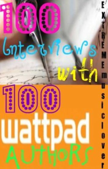 100 Interviews with 100 Wattpad authors