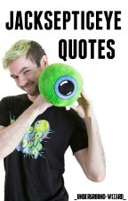 Jacksepticeye - Quotes  by _underground-wizard_