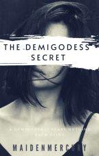 The Demigoddess' Secret by MaidenMercury