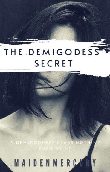 The Demigoddess' Secret [COMPLETED]