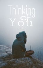 Thinking of you by WriteByC