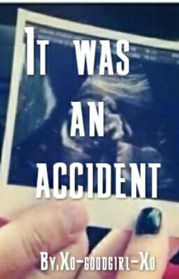 It was an accident/ l.t