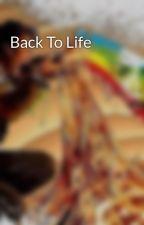 Back To Life by XxHinnyxX