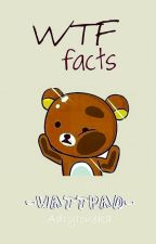 WTF FACTS by AdryIoneka