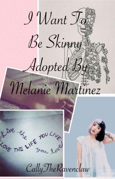 I Want to be Skinny || Adopted by Melanie Martinez