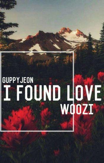 I Found Love [Woozi]-[COMPLETE]