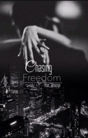Chasing Freedom  by Your_amazyn