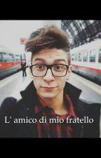 L' amico di mio fratello|| Stefano Lepri|| Mates by Allegra2005