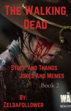 The Walking Dead Jokes and Memes BOOK 2 by Zeldafollower