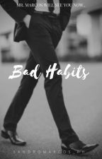 Bad Habits by SandroMarcos_PH