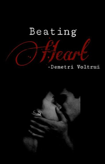 Beating Heart- Demetri Volturi