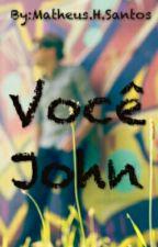 Você John  by MatiasMother123