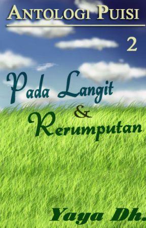 Pada Langit & Rerumputan  by Yaya-Dh
