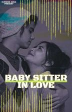 Babby Sitter In Love [END] by kurangaqua
