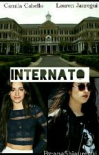 Internato ( Camren ) by ana5hjauregui