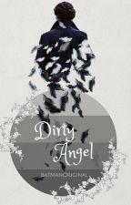 Dirty Angel (SK) by BatManOriginal