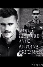 Mon histoire avec Antoine Griezmann  by 0-Sinem-0
