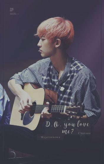D.O. you love me? // Chansoo
